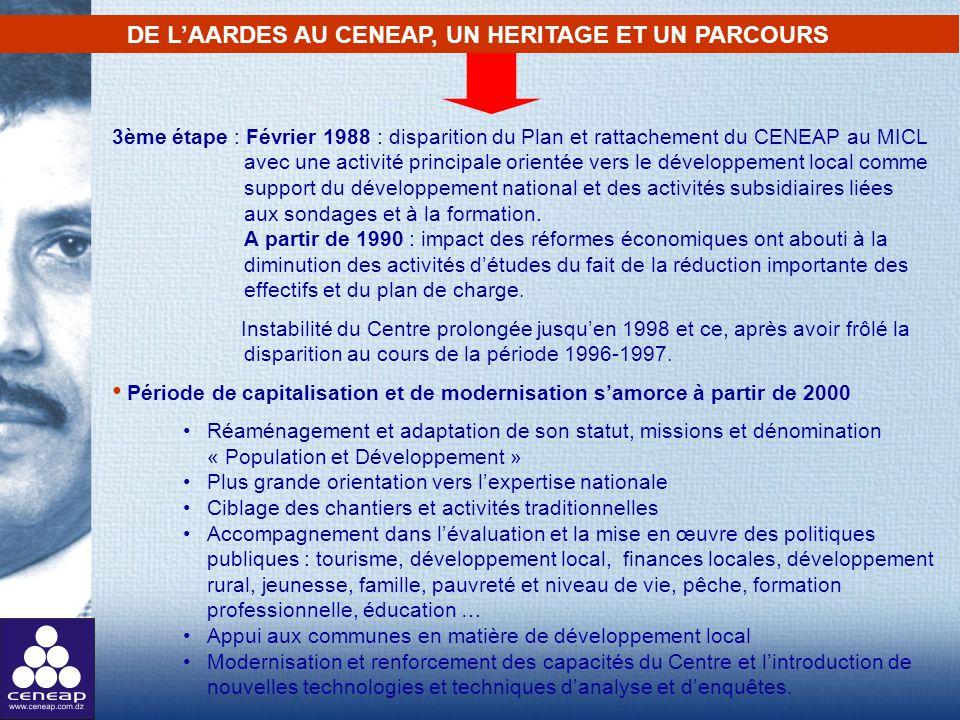 3ème étape : Février 1988 : disparition du Plan et rattachement du CENEAP au MICL avec une activité principale orientée vers le développement local co