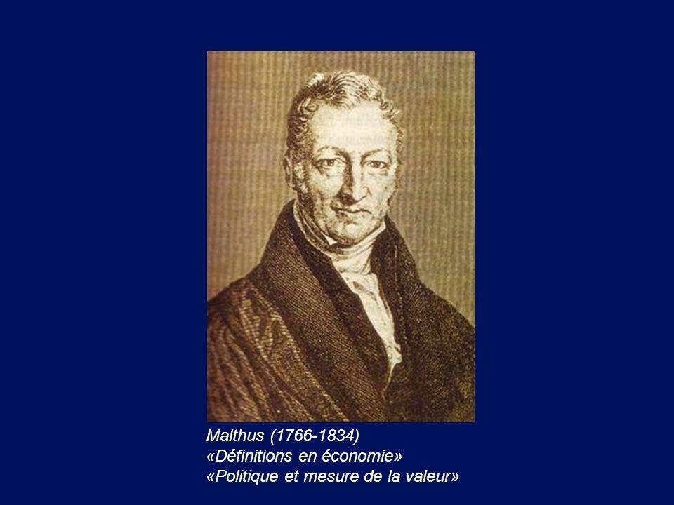 Malthus (1766-1834) «Définitions en économie» «Politique et mesure de la valeur»