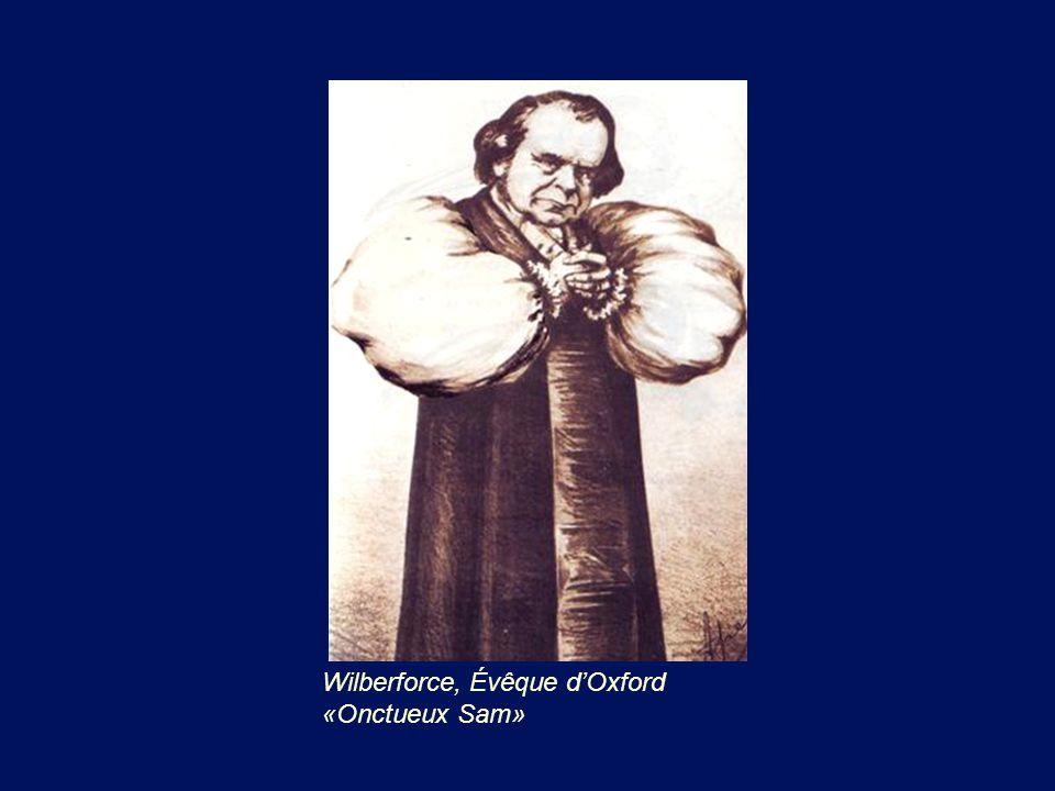 Wilberforce, Évêque dOxford «Onctueux Sam»