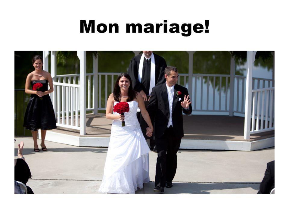 Mon mariage!