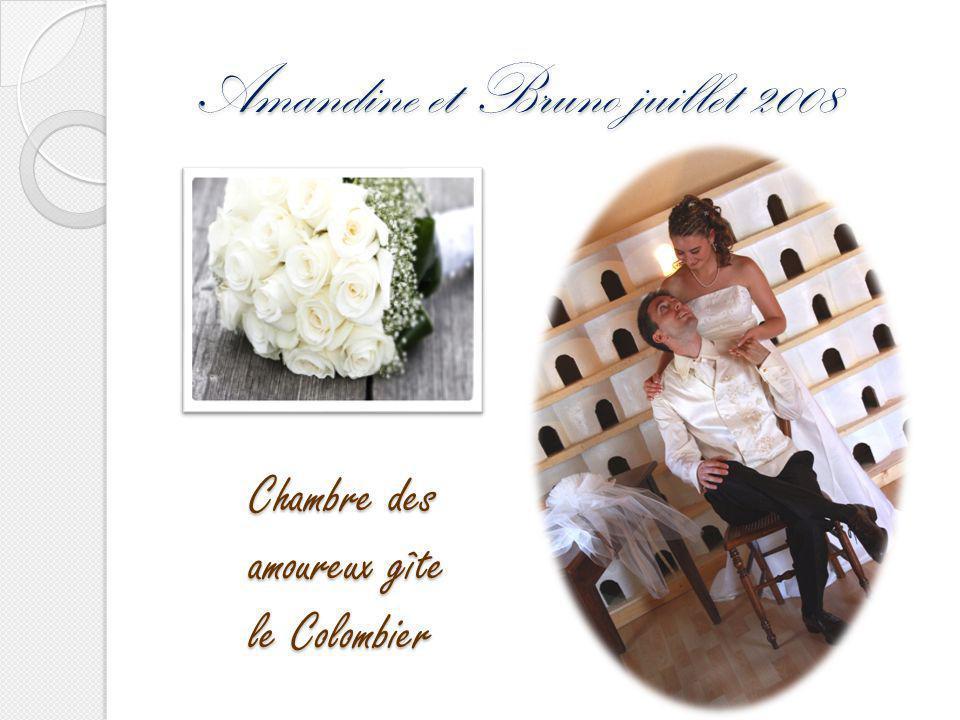 Amandine et Bruno juillet 2008 Chambre des amoureux gîte le Colombier