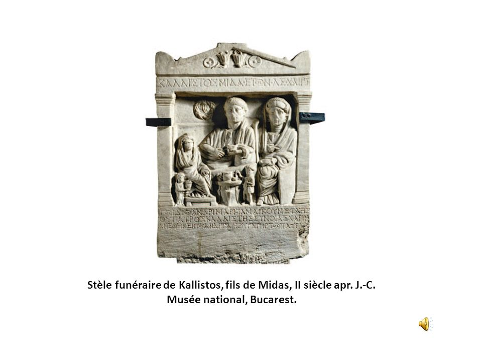 Stèle funéraire de Kallistos, fils de Midas, II siècle apr. J.-C. Musée national, Bucarest.