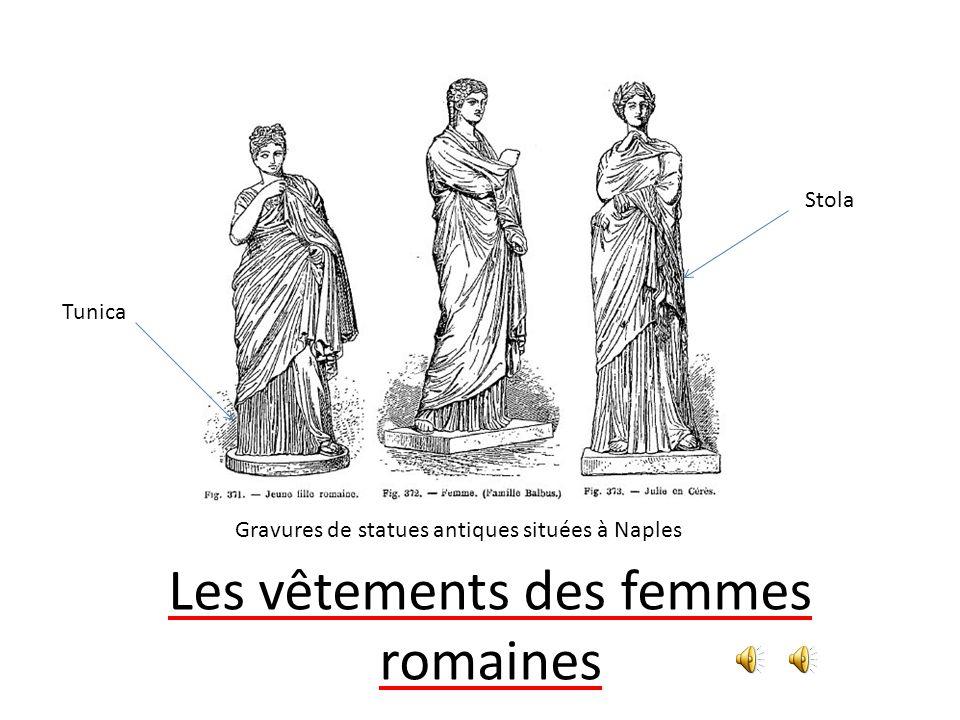 Les vêtements des femmes romaines Gravures de statues antiques situées à Naples Tunica Stola