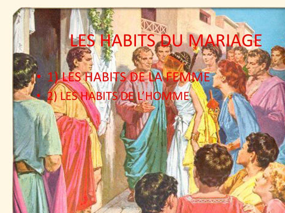 LES HABITS DU MARIAGE 1) LES HABITS DE LA FEMME 2) LES HABITS DE LHOMME
