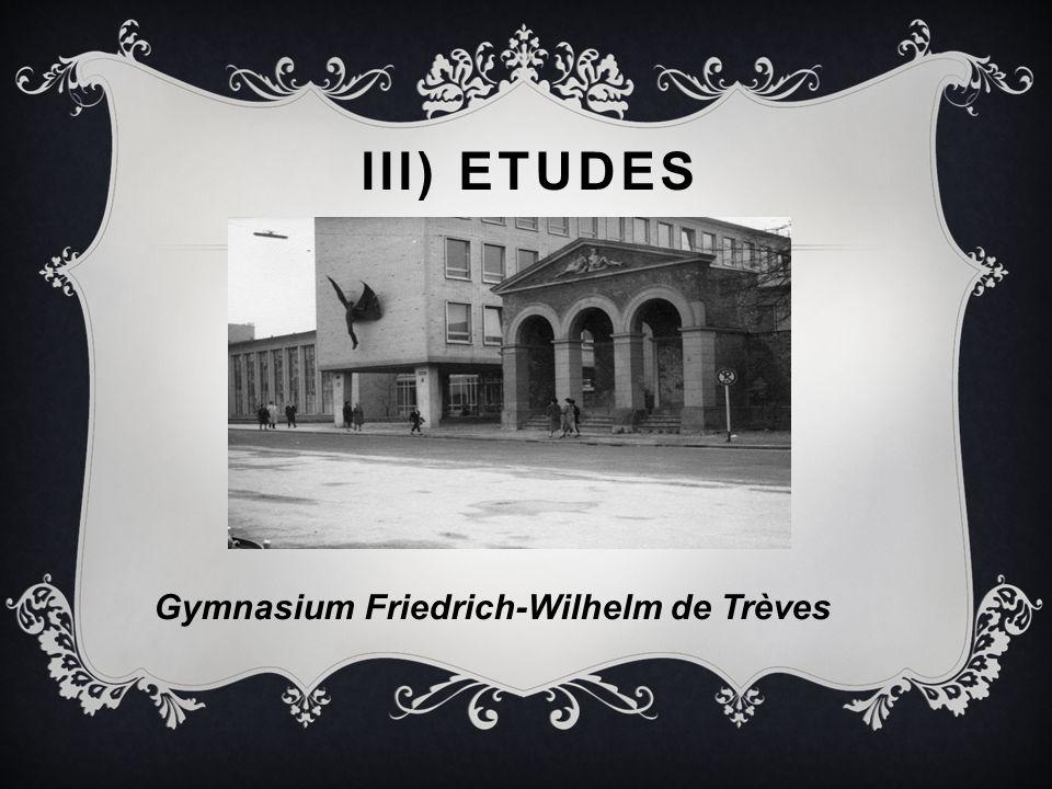 III) ETUDES Gymnasium Friedrich-Wilhelm de Trèves