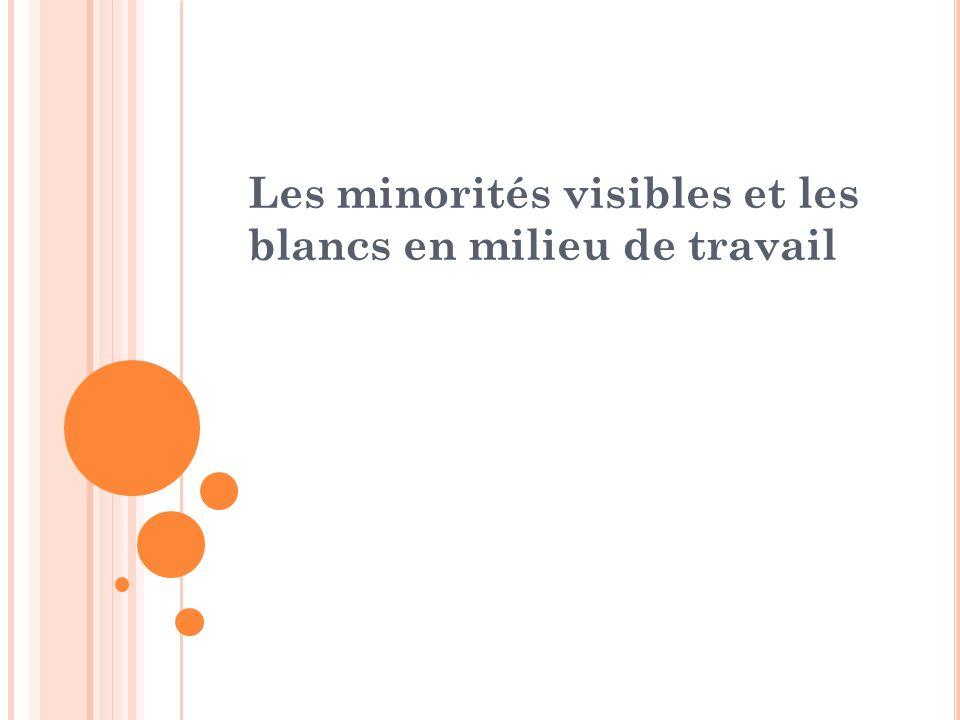 Les minorités visibles et les blancs en milieu de travail