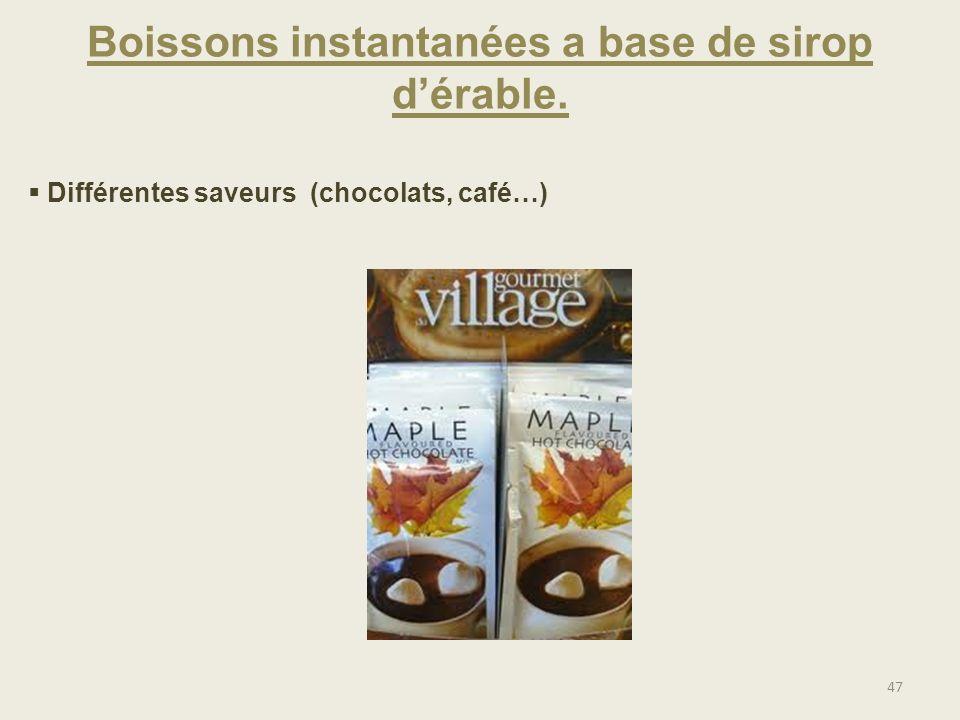 Boissons instantanées a base de sirop dérable. 47 Différentes saveurs (chocolats, café…)