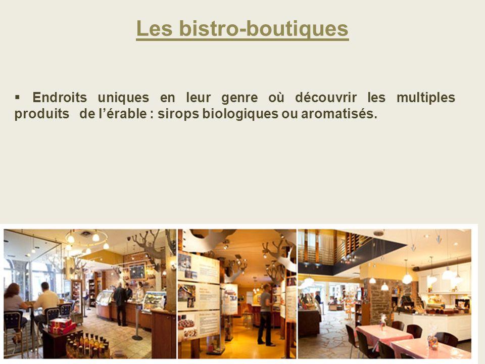Les bistro-boutiques Endroits uniques en leur genre où découvrir les multiples produits de lérable : sirops biologiques ou aromatisés. 50