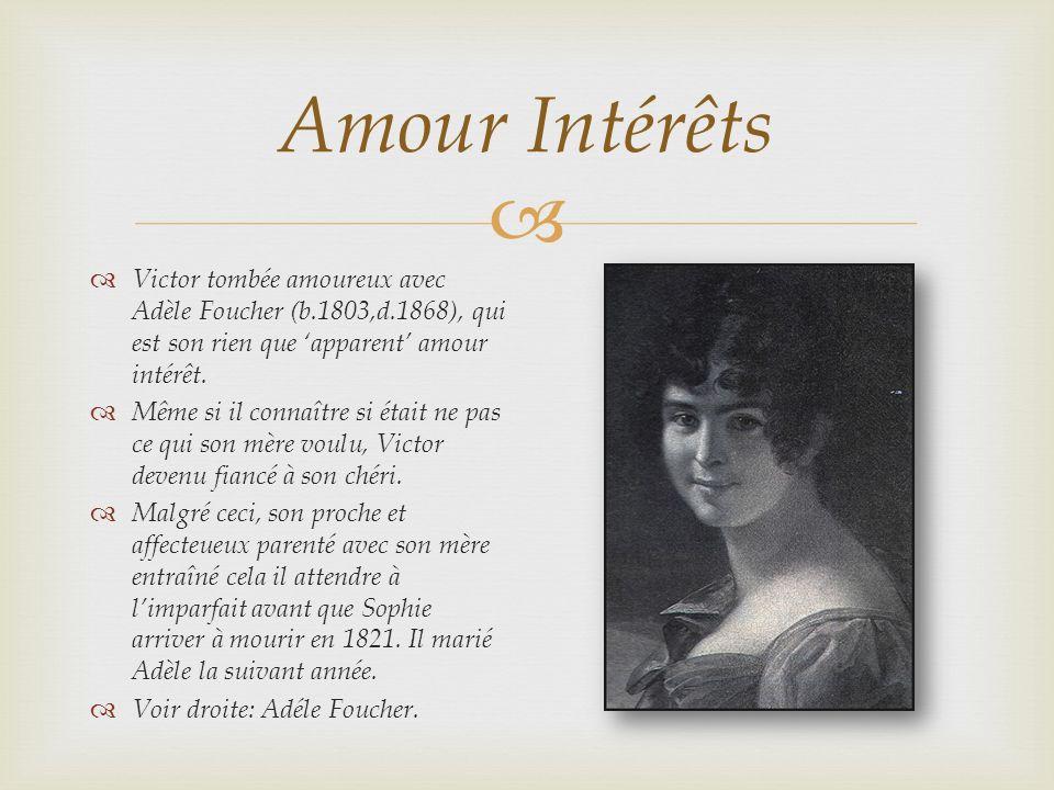 Amour Intérêts Victor tombée amoureux avec Adèle Foucher (b.1803,d.1868), qui est son rien que apparent amour intérêt. Même si il connaître si était n