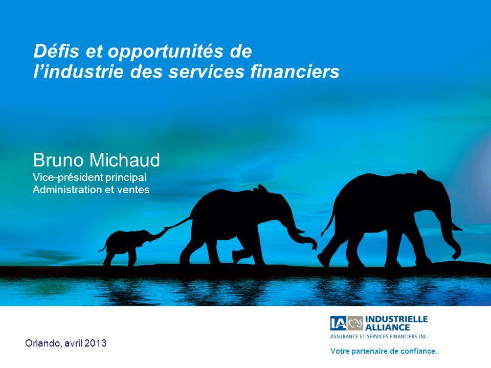 1 Bruno Michaud Vice-président principal Administration et ventes Orlando, avril 2013 Votre partenaire de confiance. Défis et opportunités de lindustr