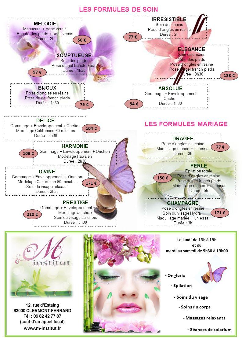 - Onglerie - Epilation - Soins du visage - Soins du corps - Massages relaxants - Séances de solarium MELODIE Manucure + pose vernis Beauté des pieds +