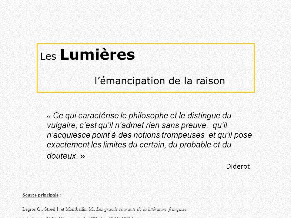 Les Lumières, lémancipation de la raison Définition Les Lumières (Aufklärung) sont un courant surtout français qui sefforce de comprendre le monde à la seule « lumière naturelle » de la raison.