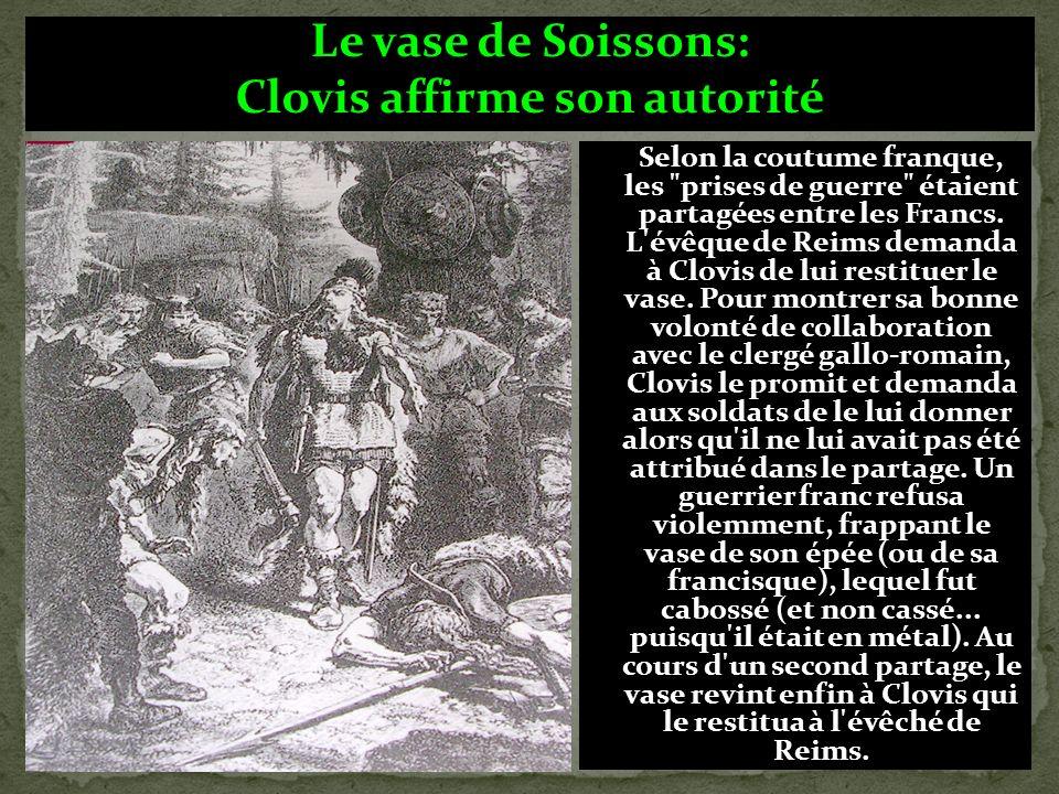 Au cours de la bataille de Soissons, en 486, parmi le butin récupéré sur l'armée de Syagrius, figurait un vase d'église, probablement en argent. Le va