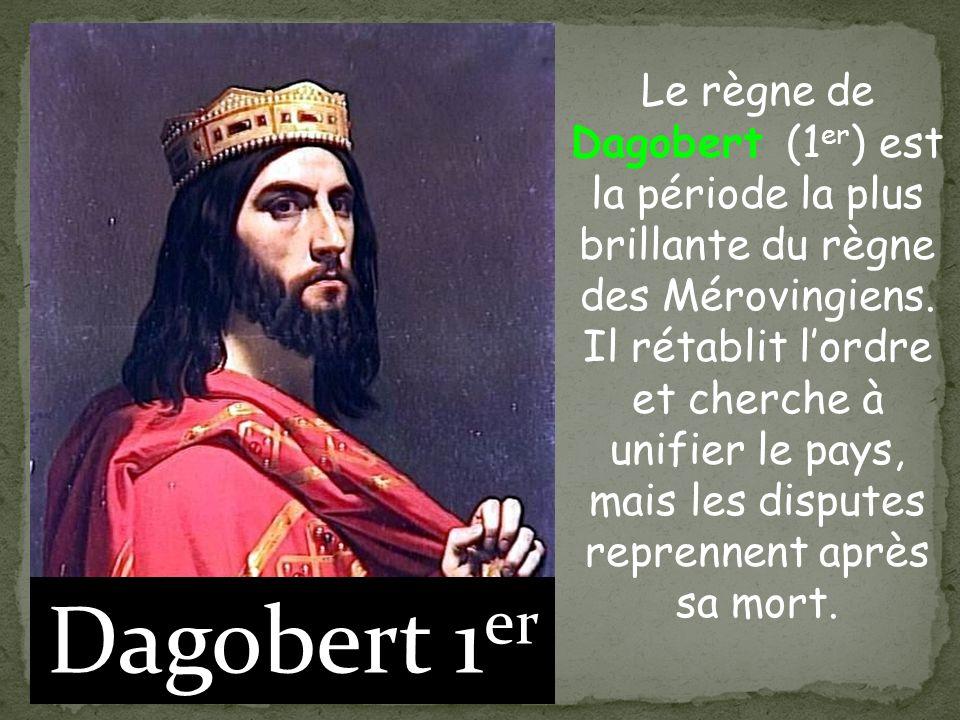 Clovis 1 er Clovis IV Dagobert 1 er Dagobert II Mérovée Pharamon Thierry 1 er Thierry II A RETENIR