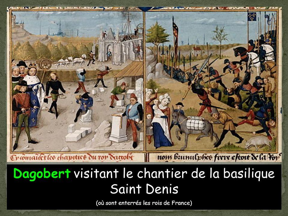 Dagobert 1 er visitant le chantier de la basilique Saint Denis (où sont enterrés les rois de France)
