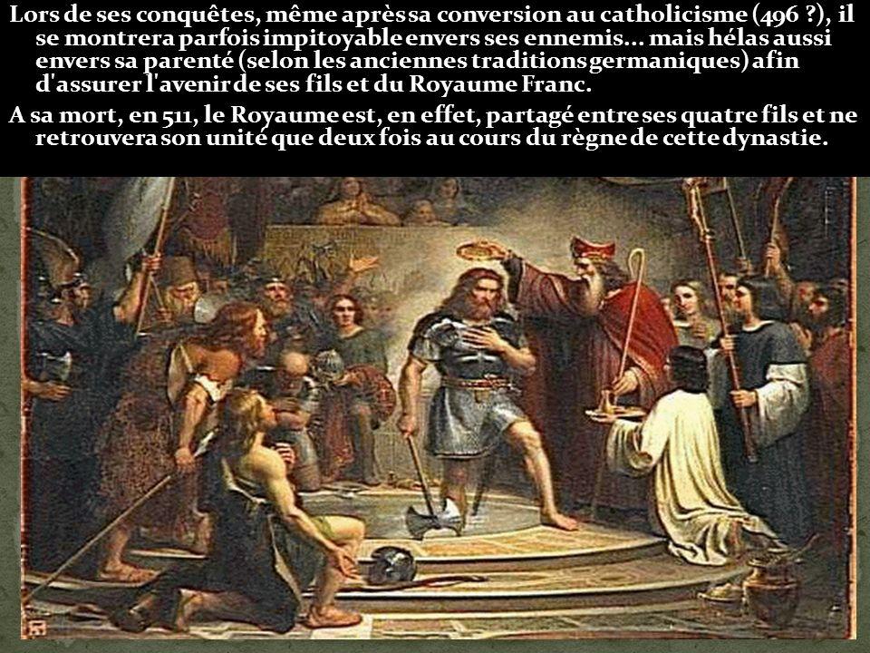 QUI EST CLOVIS Fils de Childéric (roi en 457) et petit-fils de Mérovée (roi en 448), Clovis est proclamé roi des Francs saliens, en 481, il a alors 15