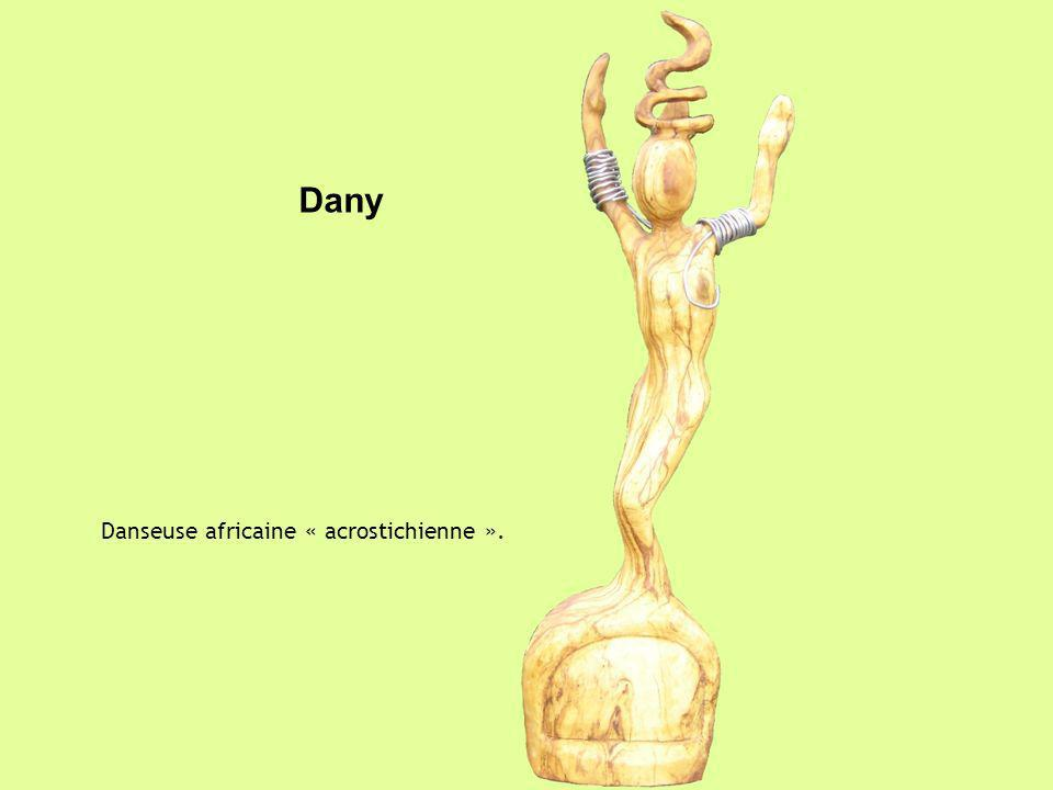 Dany Danseuse africaine « acrostichienne ».