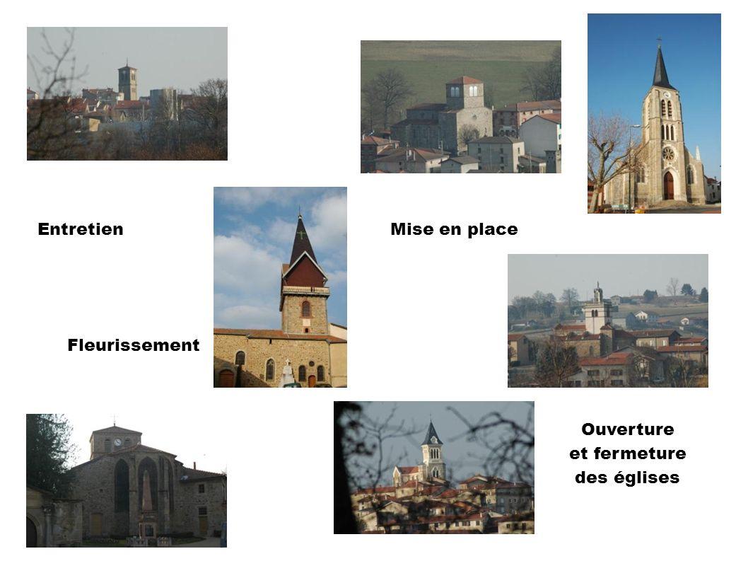 EntretienMise en place Ouverture et fermeture des églises Fleurissement
