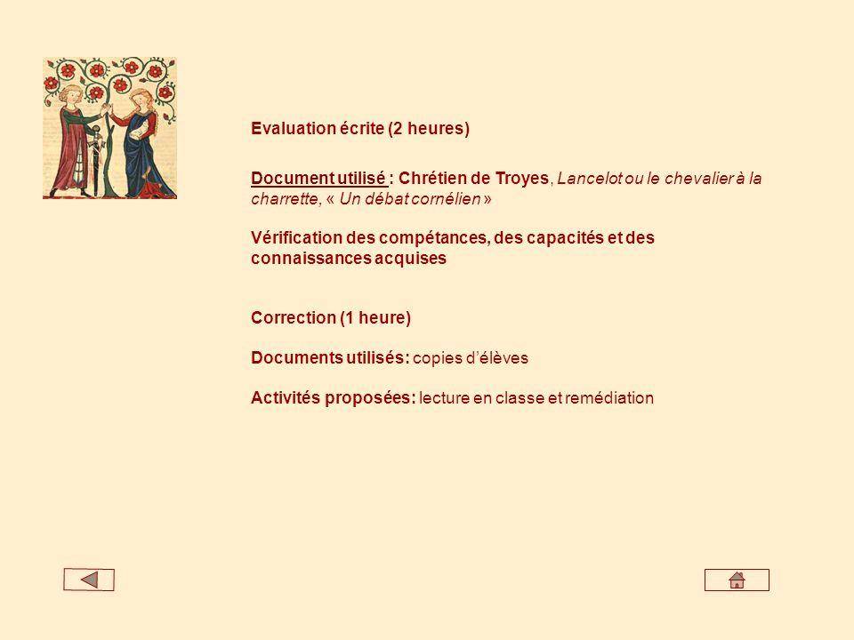 Evaluation écrite (2 heures) Document utilisé Document utilisé : Chrétien de Troyes, Lancelot ou le chevalier à la charrette, « Un débat cornélien » V