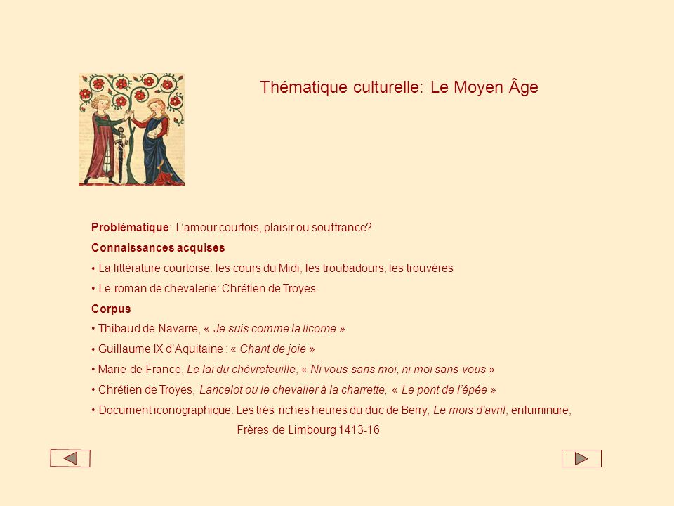 Thématique culturelle: Le Moyen Âge Problématique: Lamour courtois, plaisir ou souffrance? Connaissances acquises La littérature courtoise: les cours