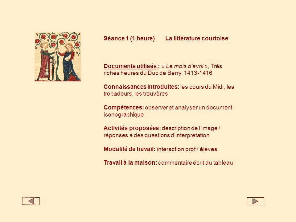 Séance 1 (1 heure) La littérature courtoise Documents utilisés Documents utilisés : « Le mois davril », Très riches heures du Duc de Berry, 1413-1416