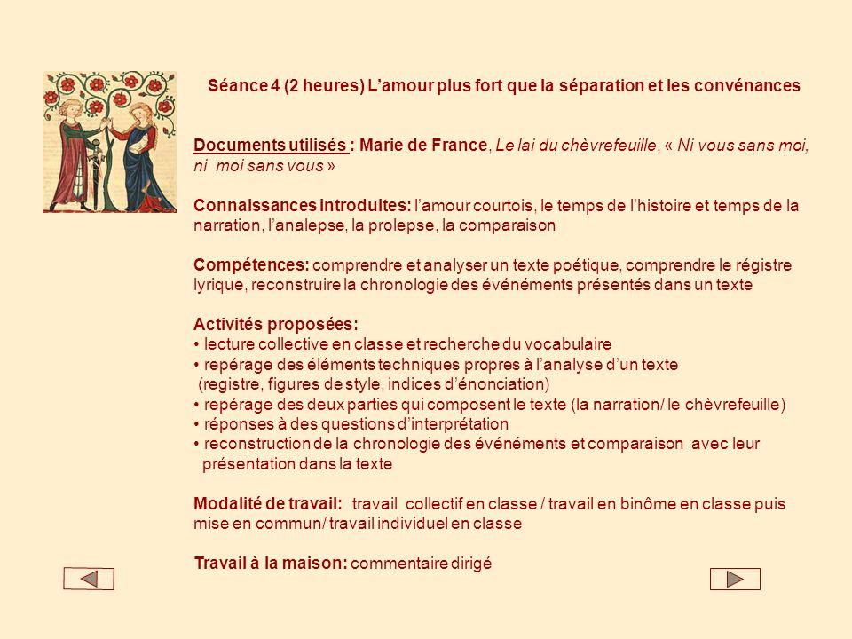 Séance 4 (2 heures) Lamour plus fort que la séparation et les convénances Documents utilisés Documents utilisés : Marie de France, Le lai du chèvrefeu