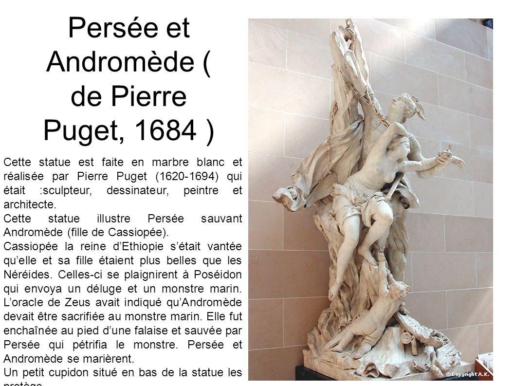 Persée et Andromède ( de Pierre Puget, 1684 ) Cette statue est faite en marbre blanc et réalisée par Pierre Puget (1620-1694) qui était :sculpteur, de