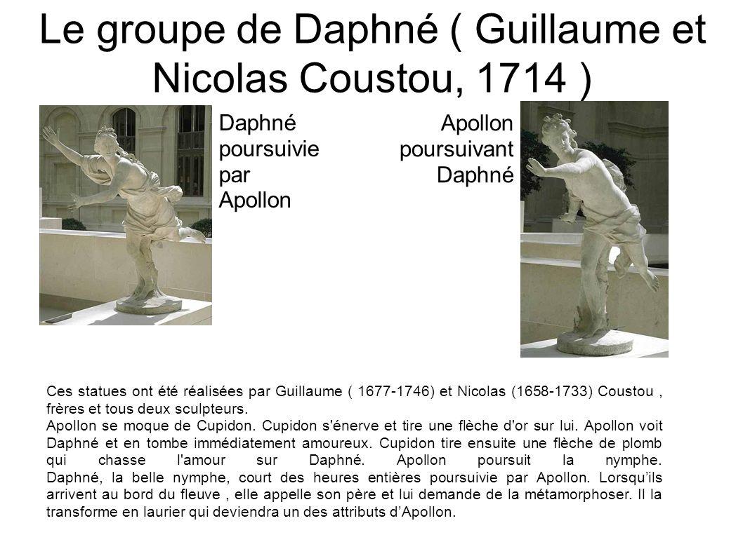Le groupe de Daphné ( Guillaume et Nicolas Coustou, 1714 ) Ces statues ont été réalisées par Guillaume ( 1677-1746) et Nicolas (1658-1733) Coustou, fr