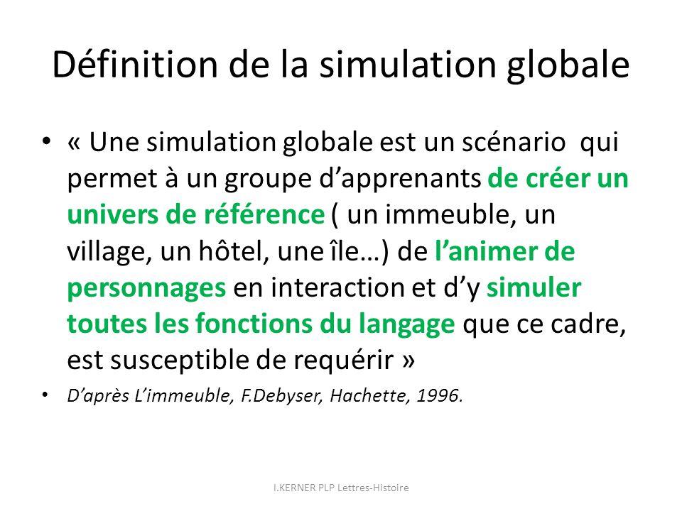 Définition de la simulation globale « Une simulation globale est un scénario qui permet à un groupe dapprenants de créer un univers de référence ( un