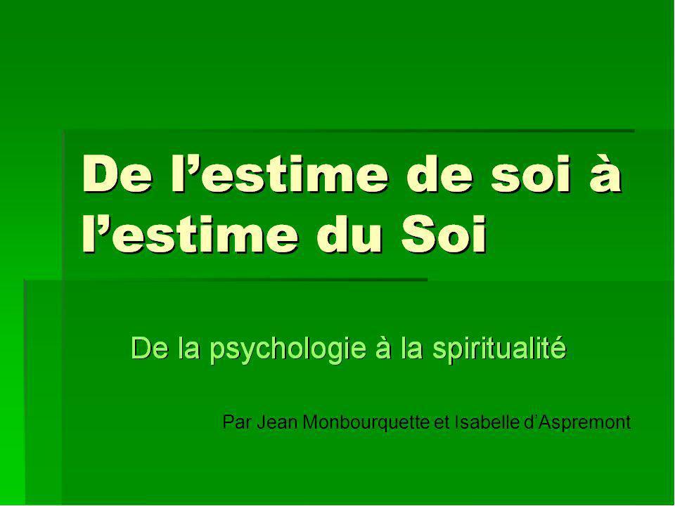 Estime du Soi Lestime de son âme habitée par le divin Cest le centre spirituel, ouvert à Dieu