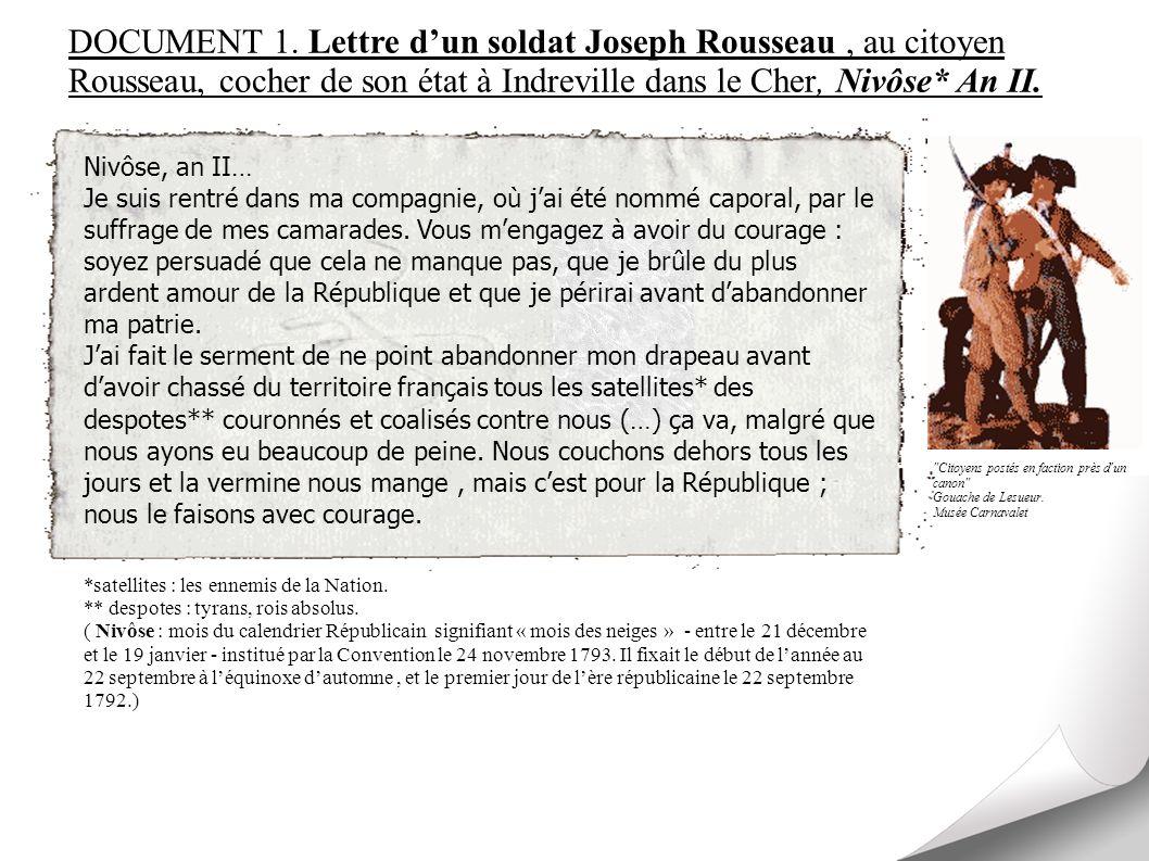 Nivôse, an II… Je suis rentré dans ma compagnie, où jai été nommé caporal, par le suffrage de mes camarades. Vous mengagez à avoir du courage : soyez