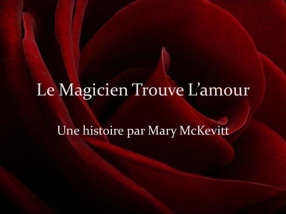 Le Magicien Trouve Lamour Une histoire par Mary McKevitt