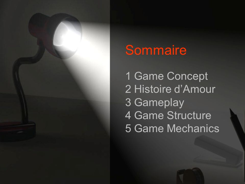 Sommaire 1 Game Concept 2 Histoire dAmour 3 Gameplay 4 Game Structure 5 Game Mechanics