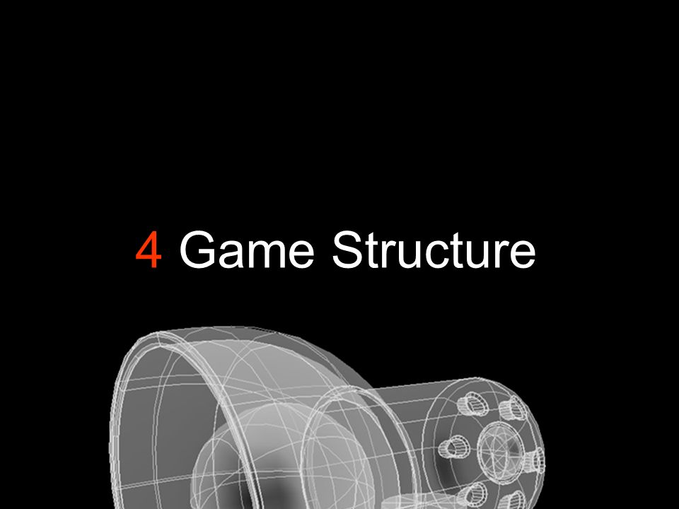 4 Game Structure