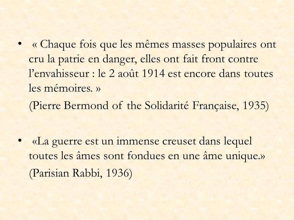 « Chaque fois que les mêmes masses populaires ont cru la patrie en danger, elles ont fait front contre lenvahisseur : le 2 août 1914 est encore dans toutes les mémoires.