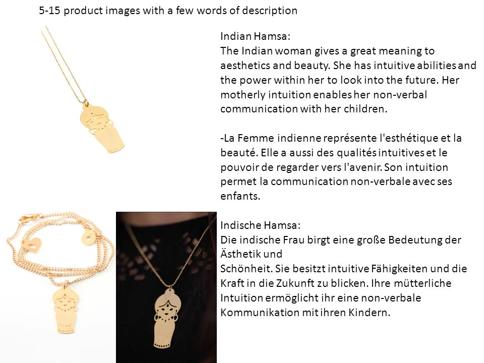5-15 product images with a few words of description Indian Hamsa: The Indian woman gives a great meaning to aesthetics and beauty. She has intuitive a