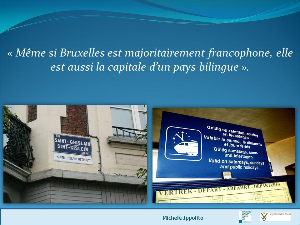 « Même si Bruxelles est majoritairement francophone, elle est aussi la capitale dun pays bilingue ».