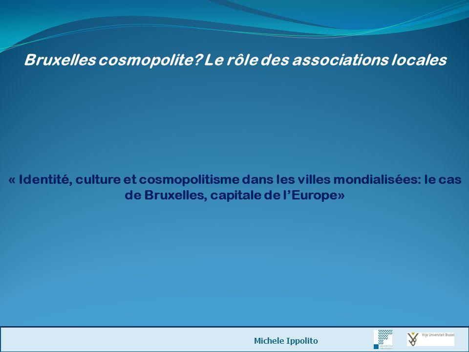 Bruxelles cosmopolite? Le rôle des associations locales « Identité, culture et cosmopolitisme dans les villes mondialisées: le cas de Bruxelles, capit