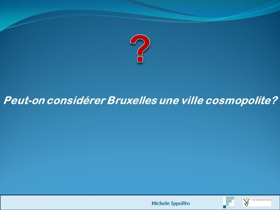 BXL: Ville, Région de 19 communes et Capitale 90% de francophones 75.000 personnes d origine maghrébine Plus de 105.000 Eurocrates Michele Ippolito