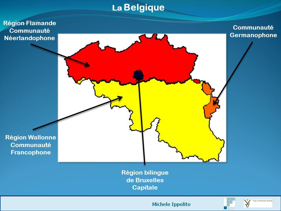 La Belgique Région Flamande Communauté Néerlandophone Région Wallonne Communauté Francophone Communauté Germanophone Région bilingue de Bruxelles Capi