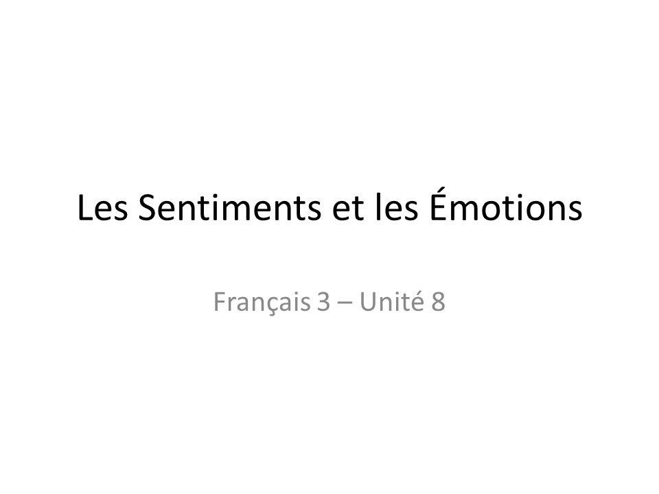 Les Sentiments et les Émotions Français 3 – Unité 8