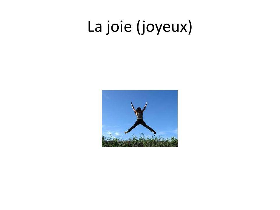 La joie (joyeux)
