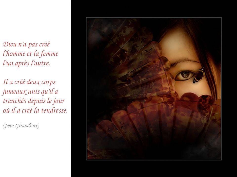 Une femme insensible est celle qui n a pas encore vu celui qu elle doit aimer. (Jean de la Bruyere)