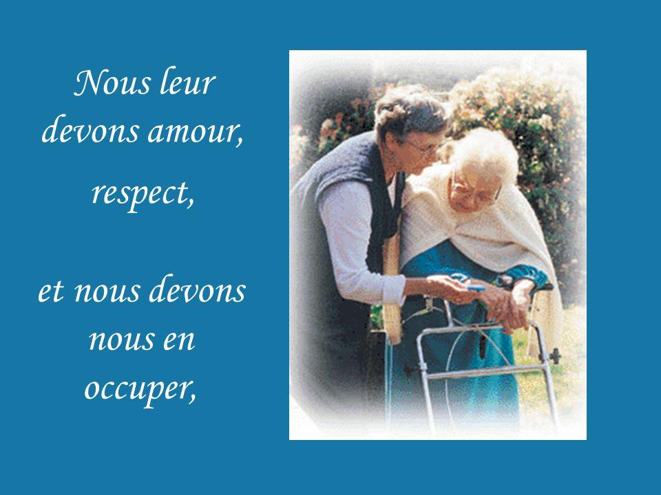 Nous leur devons amour, respect, et nous devons nous en occuper,