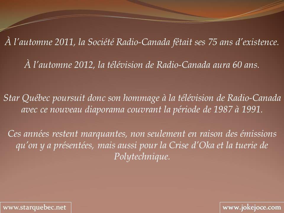 À lautomne 2011, la Société Radio-Canada fêtait ses 75 ans dexistence. À lautomne 2012, la télévision de Radio-Canada aura 60 ans. Star Québec poursui