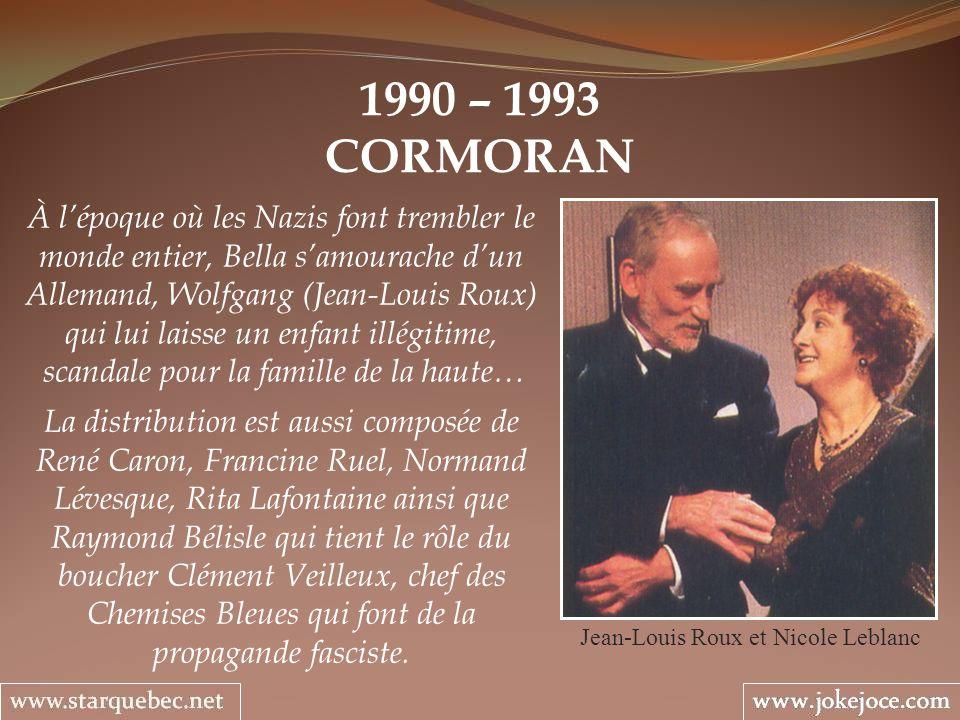 1990 – 1993 CORMORAN Jean-Louis Roux et Nicole Leblanc À lépoque où les Nazis font trembler le monde entier, Bella samourache dun Allemand, Wolfgang (