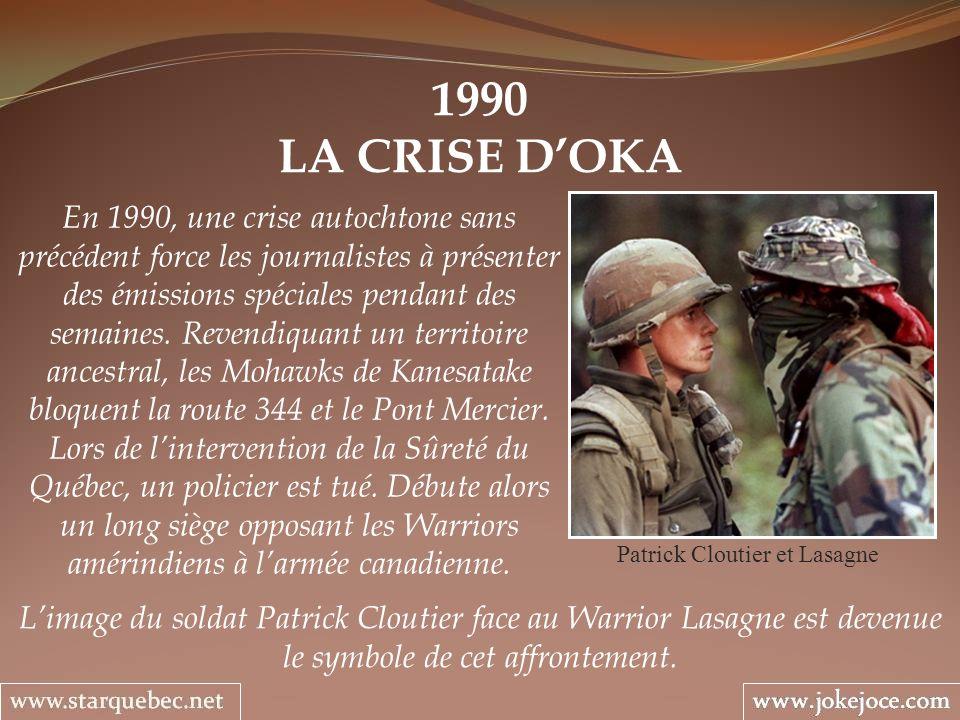 1990 LA CRISE DOKA Patrick Cloutier et Lasagne En 1990, une crise autochtone sans précédent force les journalistes à présenter des émissions spéciales