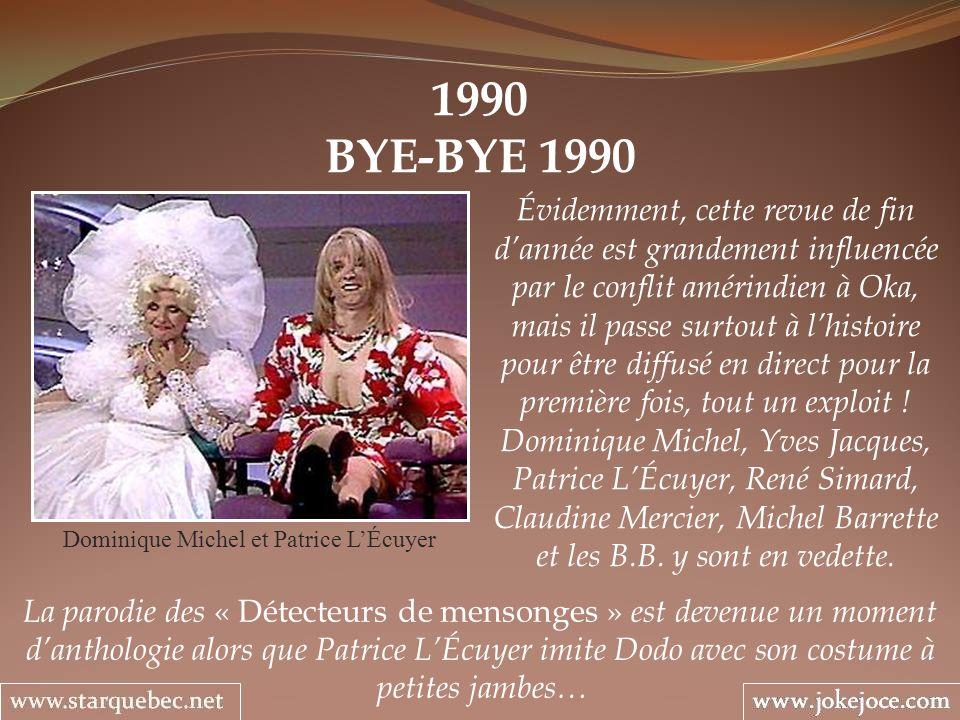1990 BYE-BYE 1990 Dominique Michel et Patrice LÉcuyer Évidemment, cette revue de fin dannée est grandement influencée par le conflit amérindien à Oka,