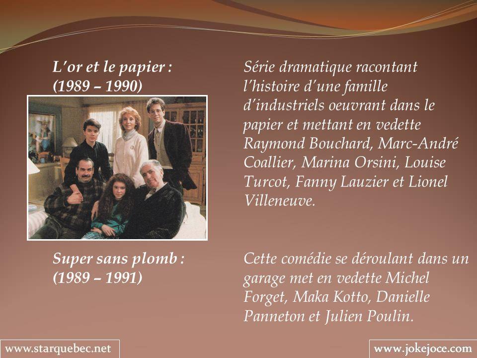 Lor et le papier : Série dramatique racontant (1989 – 1990) lhistoire dune famille dindustriels oeuvrant dans le papier et mettant en vedette Raymond