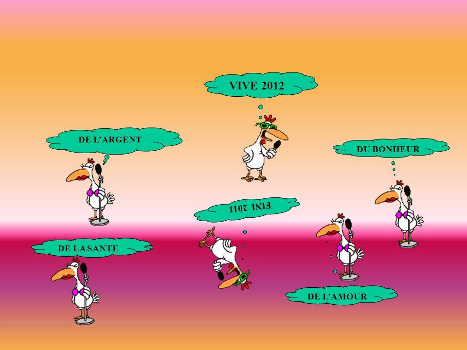 VIVE 2012 DE LA SANTE DE LARGENT DE LAMOUR DU BONHEUR FINI 2011